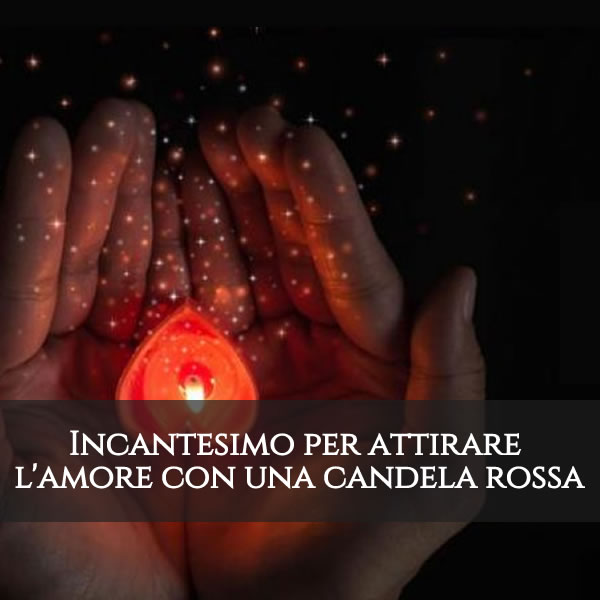 Incantesimo per attirare l'amore con una candela rossa