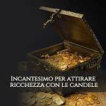 incantesimo per attirare ricchezza con una candela