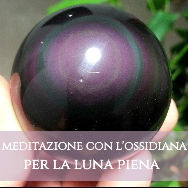 Meditazione con l'ossidiana per la Luna Piena in Ariete
