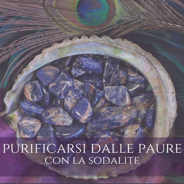 Rituale per purificarsi dalle paure con la Sodalite