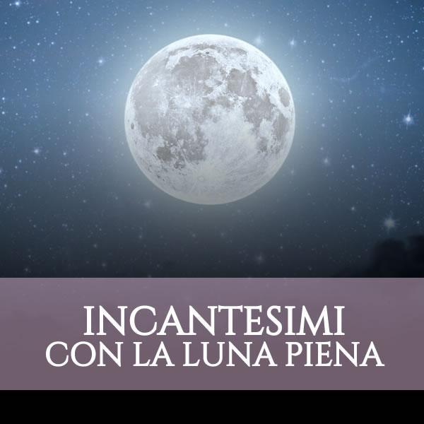 Incantesimi con la Luna Piena