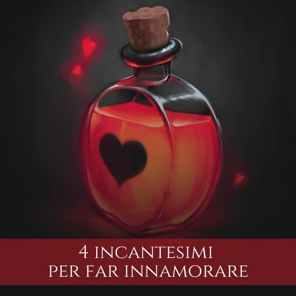 4 incantesimi per far innamorare