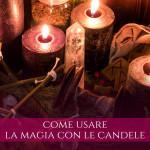 come usare la magia con le candele
