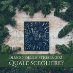 diario della strega 2021 quale scegliere