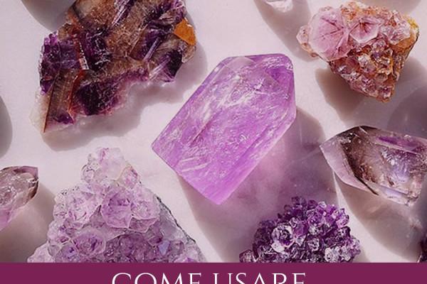 Come usare i cristalli e le pietre